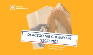 Dlaczego nie chcemy się szczepić? - raport IBZS